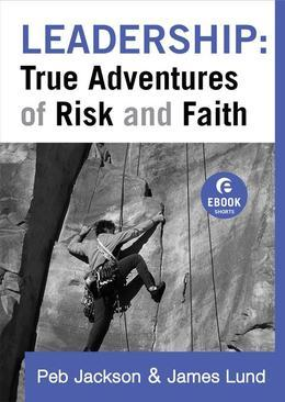 Leadership: True Adventures of Risk and Faith