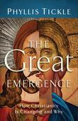 Great Emergence, The: How Christianity Is Changing and Why