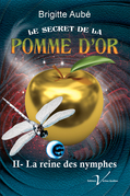 Le secret de la pomme d'or, tome 2 : La reine des nymphes