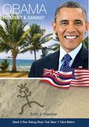 Obama - President & Kahuna?