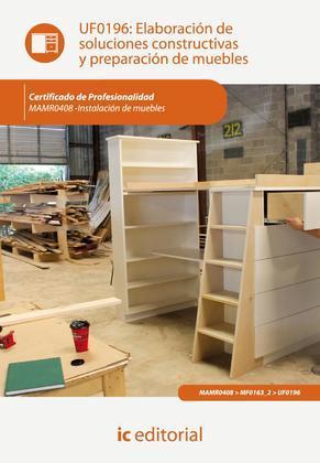 Elaboración de soluciones constructivas y preparación de muebles. MAMR0408