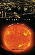 The 23rd Cycle: Learning to Live with a Stormy Star