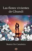 Las flores vivientes de Ghundi