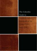 Eric Cheyfitz - The Columbia Guide to American Indian Literatures of the United States Since 1945