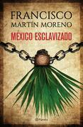 México esclavizado (Edición dedicada)