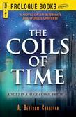 The Coils of Time: A Novel of an Alternate Rim Worlds Universe