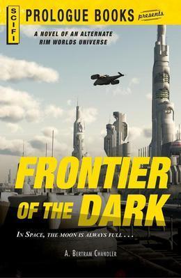 Frontier of the Dark: A Novel of an Alternate Rim Worlds Universe