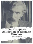 The Complete Collection of Norman Duncan