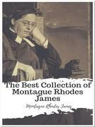 The Best Collection of Montague Rhodes James