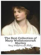The Best Collection of Mary Wollstonecraft Shelley