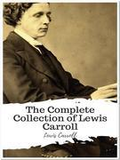 The Complete Collection of Lewis Carroll