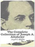 The Complete Collection of Joseph A. Altsheler