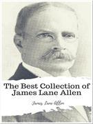 The Best Collection of James Lane Allen