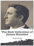 The Best Collection of James Huneker