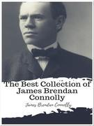 The Best Collection of James Brendan Connolly
