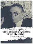 The Complete Collection of James Branch Cabell
