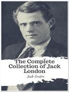 The Complete Collection of Jack London