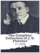 The Complete Collection of J. S. Fletcher
