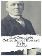The Complete Collection of Howard Pyle