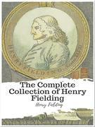 The Complete Collection of Henry Fielding