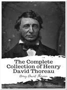 The Complete Collection of Henry David Thoreau