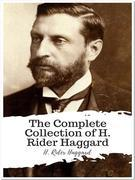 The Complete Collection of H. Rider Haggard
