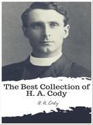 The Best Collection of H. A. Cody