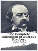 The Complete Collection of Gustave Flaubert