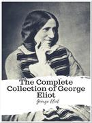 The Complete Collection of George Eliot