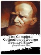 The Complete Collection of George Bernard Shaw