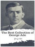 The Best Collection of George Ade