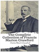 The Complete Collection of Francis Marion Crawford