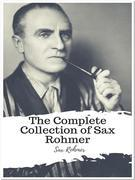 The Complete Collection of Sax Rohmer