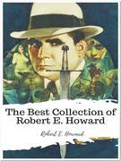 The Best Collection of Robert E. Howard
