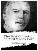 The Best Collection of Ford Madox Ford