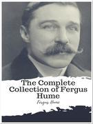 The Complete Collection of Fergus Hume