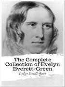 The Complete Collection of Evelyn Everett-Green