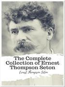 The Complete Collection of Ernest Thompson Seton