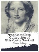 The Complete Collection of Elizabeth Gaskell