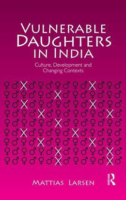Vulnerable Daughters in  India: Culture, Development and Changing Contexts