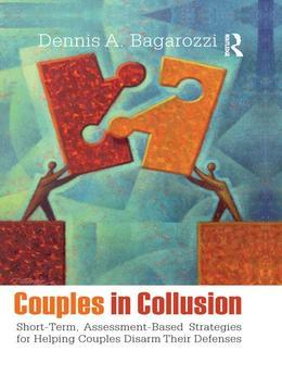 Couples in Collusion: Short-Term, Assessment-Based Strategies for Helping Couples Disarm Their Defenses
