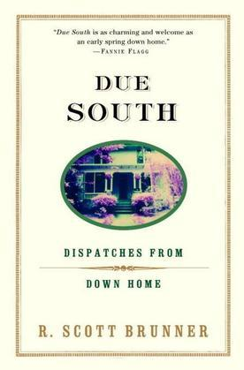 Due South: Dispatches from Down Home