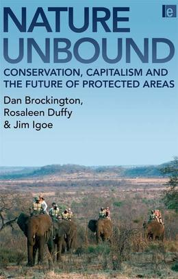 "Nature Unbound: ""Conservation, Capitalism and the Future of Protected Areas"""