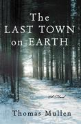 The Last Town on Earth: A Novel