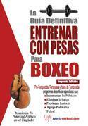 La guía definitiva - Entrenar con pesas para boxeo