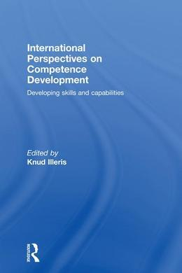 International Perspectives on Competence Development: Developing Skills and Capabilities