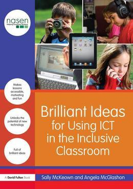 Brilliant Ideas for Using Ict in the Inclusive Classroom
