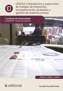 Contratación y supervisión de trabajos de impresión, encuadernación, acabados y gestión de materias primas. ARGN0109