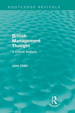 British Management Thought (Routledge Revivals): A Critical Analysis