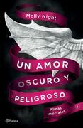 Un amor oscuro y peligroso. Almas mortales (Edición mexicana)